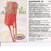 Play & Download Canzoniere '53 - Canzoni Originali Del 1953 by Various Artists | Napster