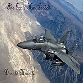 The Eagle Has Landed by Donald Miclette