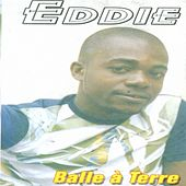 Play & Download Balle a terre by Eddie   Napster