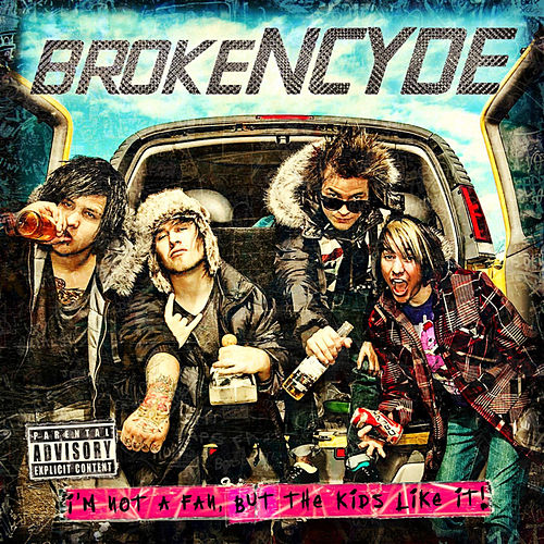 Play & Download I'm Not A Fan But The Kids Like It by Brokencyde | Napster