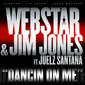 Play & Download Dancin On Me by Webstar | Napster