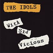 Sid Vicious and the Idols by Sid Vicious