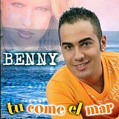 Tu Come El Mar by Benny