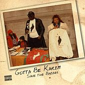 Save the Babies by Gotta Be Karim
