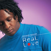 Play & Download Real Love by Spanner Banner | Napster