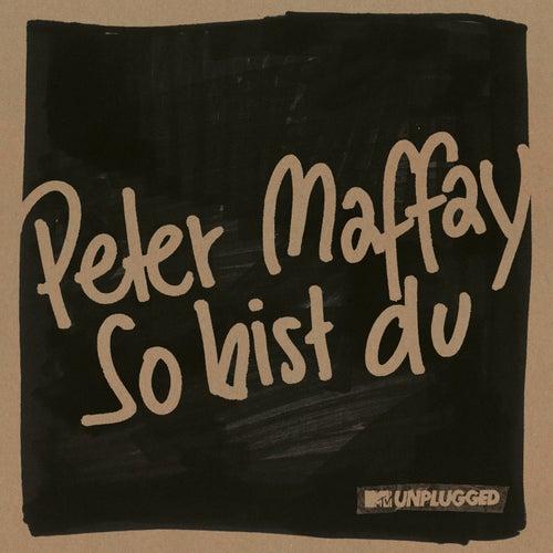So bist du (MTV Unplugged) von Peter Maffay