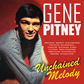 Unchained Melody by Gene Pitney