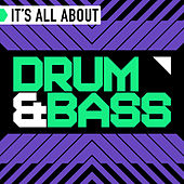 It's All About Drum & Bass by Various Artists