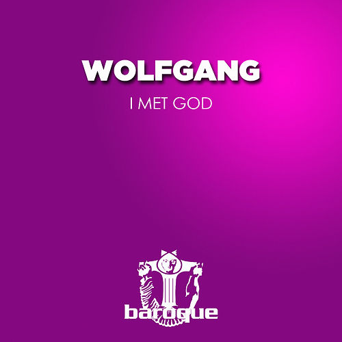 I Met God by Wolfgang