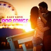 Easy Love Pop Songs von Various Artists