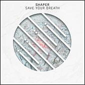 Save Your Breath by Shaper
