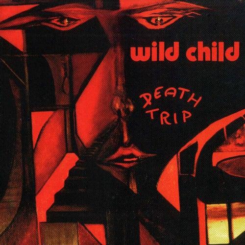 Death Trip by WILD CHILD