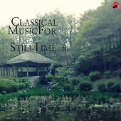 Cassical Music For Still Time 8 by StillTime Classic