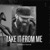 Take It From Me by Jordan Davis