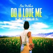 Do U Love Me (Remixes) by Ben Mitkus