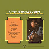 The Composer Of Desafinado, Plays by Antônio Carlos Jobim (Tom Jobim)