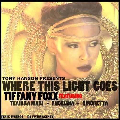 Where This Light Goes (feat. Teairr Mari, Angelina & Amoretta) by Tiffany Foxx