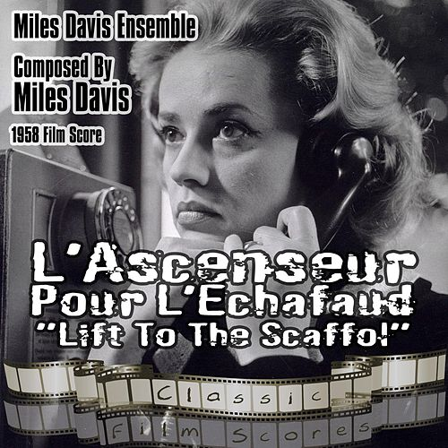 L'Ascenseur Pour L'Echafaud [Lift To The Scaffol] (1958 Film Score) de Miles Davis