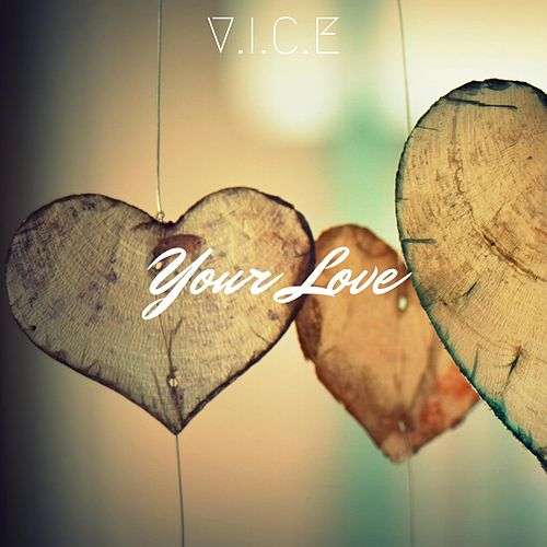 Your Love by Vice