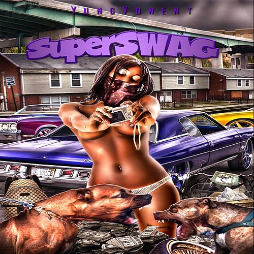 Drop That #NaeNae (Super Swag) by Yung Von