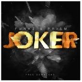 Joker (feat. Prism) by Funkz