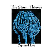 Captured Live by The Storm Thieves