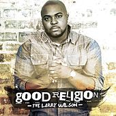 Good Religion by Larry Wilson