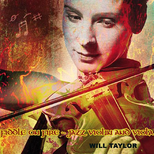Fiddle on Fire - Jazz Violin and Viola by Will Taylor