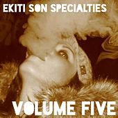 Ekiti Son Specialties. Volume Five by Ekiti Son