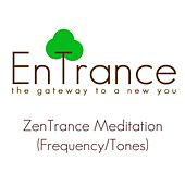 ZenTrance - Solfeggio Scale, Guided Frequency Meditations by Entrance