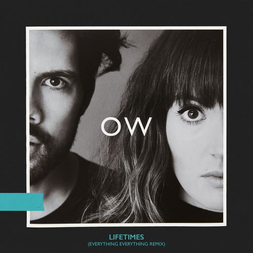 Lifetimes (Everything Everything Remix) by Oh Wonder