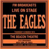 Live On Stage FM Broadcast - Beacon Theatre 14th March 1974 von Eagles