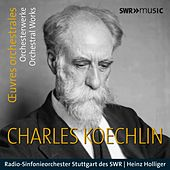 Koechlin: Orchestral Works by Various Artists