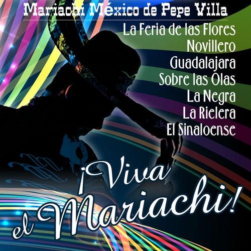 Viva el Mariachi by Mariachi Mexico De Pepe Villa
