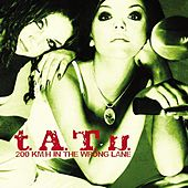 Play & Download 200 KM/H In The Wrong Lane by T.A.T.U. | Napster