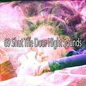 69 Shut The Door Night Sounds de Dormir