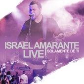 Solamente De Ti (Live) by Israel Amarante