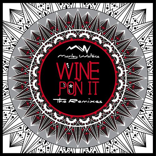 Wine Pon It  The Remixes de Various