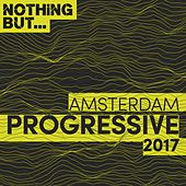 Nothing But... Amsterdam Progressive 2017 - EP by Various Artists