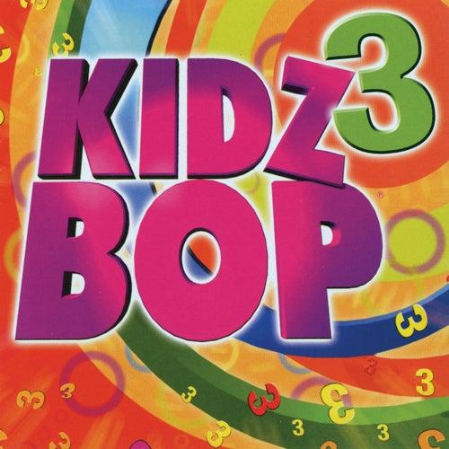 Kidz Bop 3 by KIDZ BOP Kids
