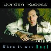 When It Was Real by Jordan Rudess
