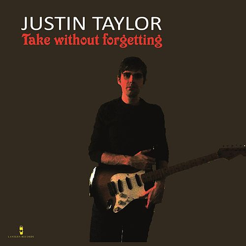 Take Without Forgetting by Justin