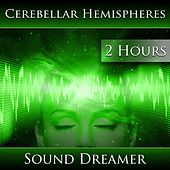 Cerebellar Hemispheres (2 Hours) by Sound Dreamer