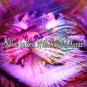 80 Go To Bed With Natural Auras by Rockabye Lullaby