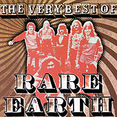 Play & Download The Very Best of Rare Earth by Rare Earth | Napster