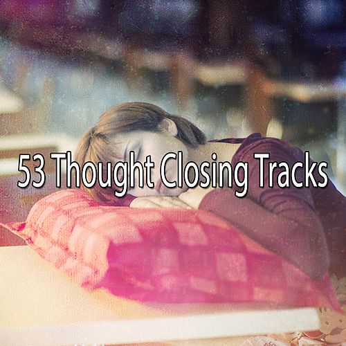 53 Thought Closing Tracks de Baby Sleep Sleep
