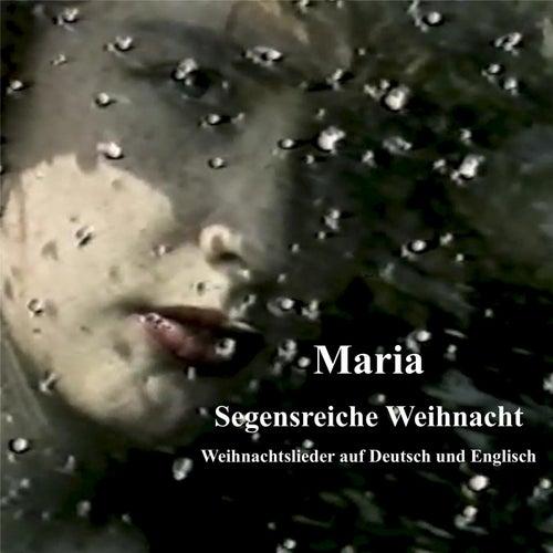 Segensreiche Weihnacht - Weihnachtslieder auf Deutsch und Englisch by Maria