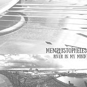 River in My Mind by Memphistopheles