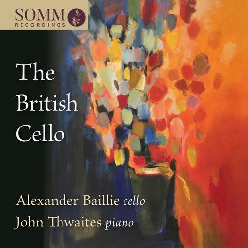 The British Cello by Alexander Baillie