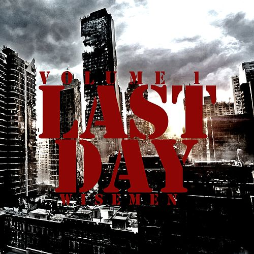 Last Day (Vol. 1) by Wisemen